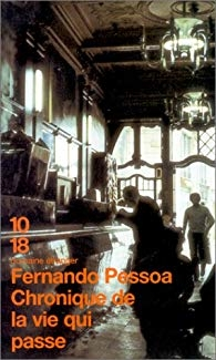 fernando pessoa,chronique de la vie qui passe,10/18,blog littéraire de christian cottet-emard,citation,politique,société,décadence,ultraconservatrisme,ultraprogressisme