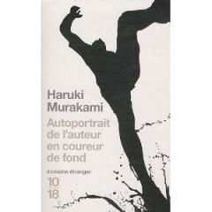 haruki murakami,autoportrait de l'auteur en coureur de fond,10/18,marathon,course à pied,sport,le blog littéraire de christian cottet-emard,littérature,japon,critique,mauvaise foi,humeur